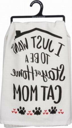 "Primitives By Kathy Kitchen Towel - ""I Just want to Be A Sta"
